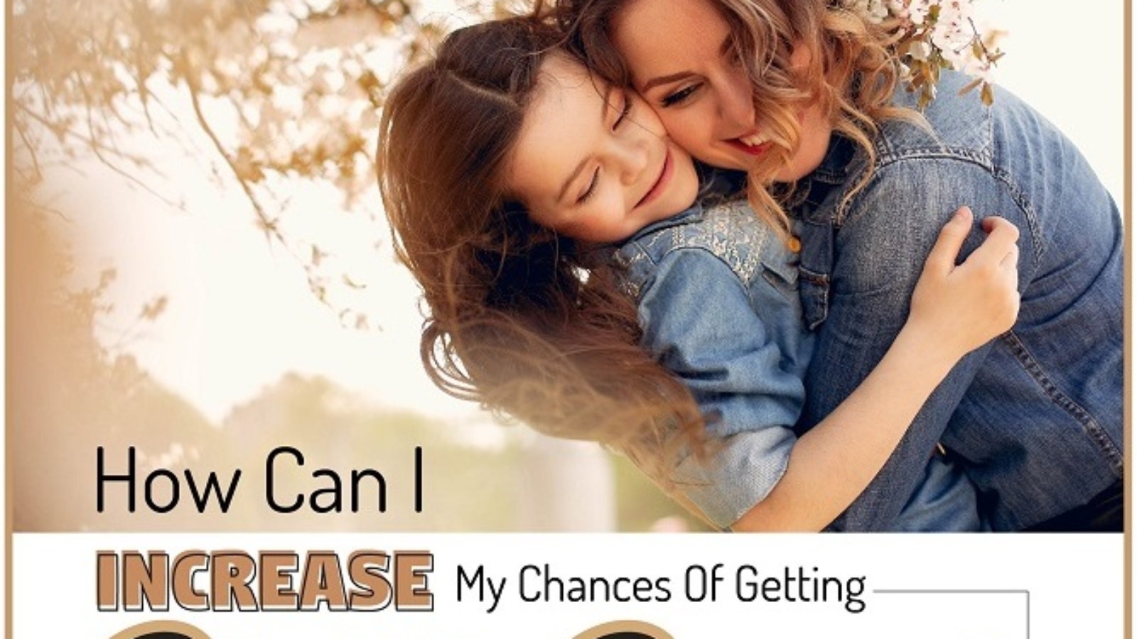 How Can I Increase my Chances of Getting Child Custody